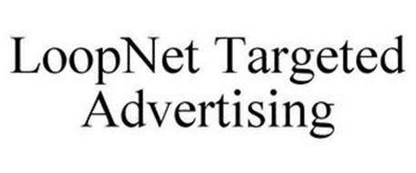 LOOPNET TARGETED ADVERTISING