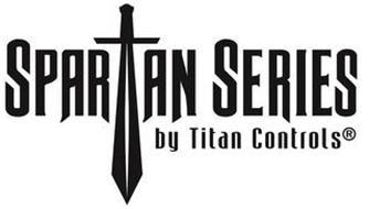 SPARTAN SERIES BY TITAN CONTROLS