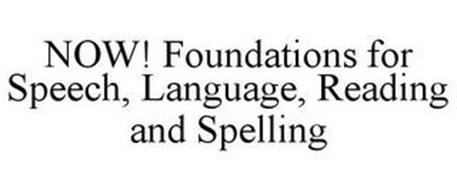 NOW! FOUNDATIONS FOR SPEECH, LANGUAGE, READING AND SPELLING