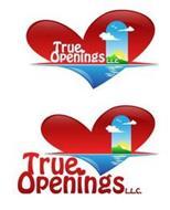 TRUE OPENINGS L.L.C.