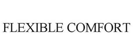 FLEXIBLE COMFORT