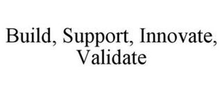 BUILD, SUPPORT, INNOVATE, VALIDATE
