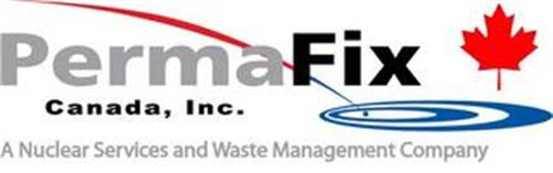 PERMA FIX CANADA INC. A NUCLEAR SERVICES AND WASTE MANAGEMENT COMPANY