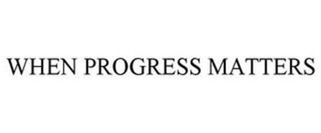 WHEN PROGRESS MATTERS
