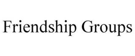 FRIENDSHIP GROUPS