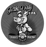 FILTHY DIRTY I.P.A. INDIA PALE ALE PARALLEL 49 BREWING COMPANY