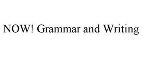 NOW! GRAMMAR AND WRITING
