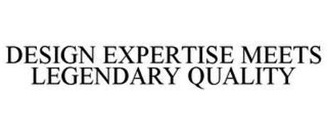 DESIGN EXPERTISE MEETS LEGENDARY QUALITY