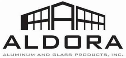 A ALDORA ALUMINUM AND GLASS PRODUCTS, INC.
