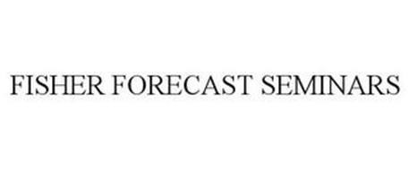 FISHER FORECAST SEMINARS