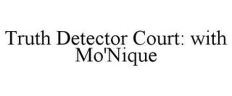 TRUTH DETECTOR COURT: WITH MO'NIQUE
