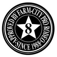 8 APPROVED BY FARM CITY PRO RODEO SINCE 1988