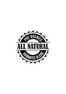 PRE-BREWED ALL NATURAL AROMATIC BLEND