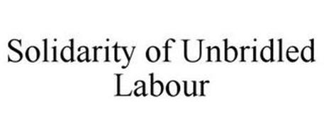 SOLIDARITY OF UNBRIDLED LABOUR