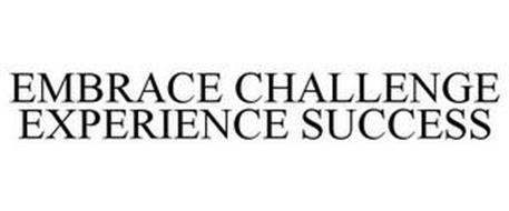 EMBRACE CHALLENGE EXPERIENCE SUCCESS