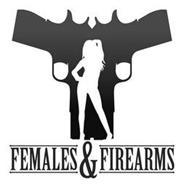 FEMALES & FIREARMS