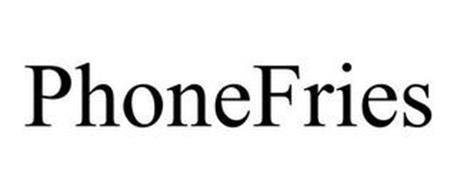 PHONEFRIES
