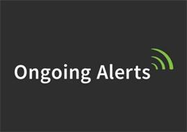 ONGOING ALERTS