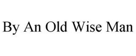 BY AN OLD WISE MAN