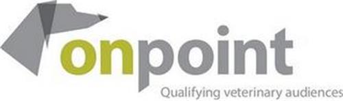 ONPOINT QUALIFYING VETERINARY AUDIENCES