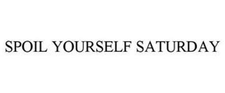 SPOIL YOURSELF SATURDAY
