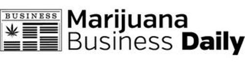 BUSINESS MARIJUANA BUSINESS DAILY