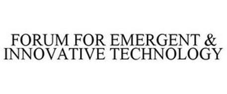 FORUM FOR EMERGENT & INNOVATIVE TECHNOLOGY