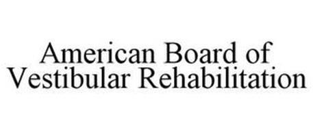 AMERICAN BOARD OF VESTIBULAR REHABILITATION