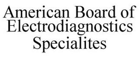 AMERICAN BOARD OF ELECTRODIAGNOSTICS SPECIALITES