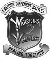 FIGHTING DIFFERENT BATTLES WARRIORS 2 WELLNESS HEALING TOGETHER
