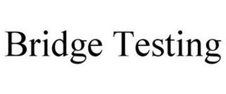 BRIDGE TESTING