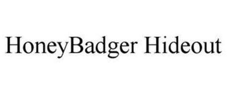 HONEYBADGER HIDEOUT
