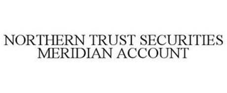 NORTHERN TRUST SECURITIES MERIDIAN ACCOUNT