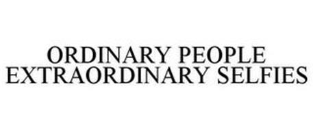 ORDINARY PEOPLE EXTRAORDINARY SELFIES