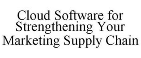 CLOUD SOFTWARE FOR STRENGTHENING YOUR MARKETING SUPPLY CHAIN