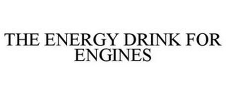 THE ENERGY DRINK FOR ENGINES