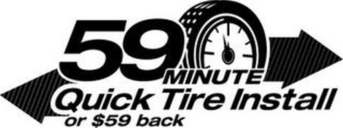 59 MINUTE QUICK TIRE INSTALL OR $59 BACK