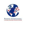 PATHWAY INTERNATIONAL A GLOBAL HONORS COLLEGE SYSTEM