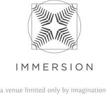 IMMERSION A VENUE LIMITED ONLY BY IMAGINATION