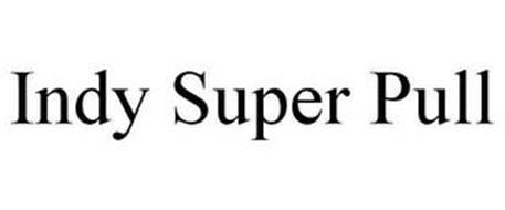 INDY SUPER PULL
