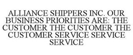 ALLIANCE SHIPPERS INC. OUR BUSINESS PRIORITIES ARE: THE CUSTOMER THE CUSTOMER THE CUSTOMER SERVICE SERVICE SERVICE
