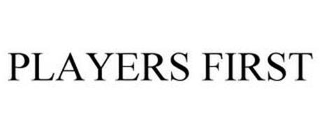 PLAYERS FIRST