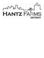 HANTZ FARMS DETROIT
