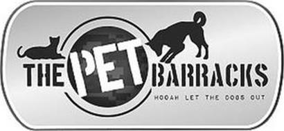 THE PET BARRACKS HOOAH LET THE DOGS OUT