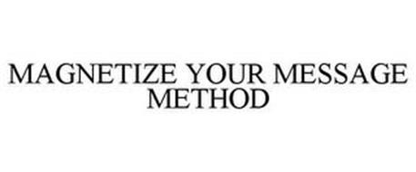 MAGNETIZE YOUR MESSAGE METHOD