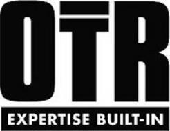 OTR EXPERTISE BUILT-IN