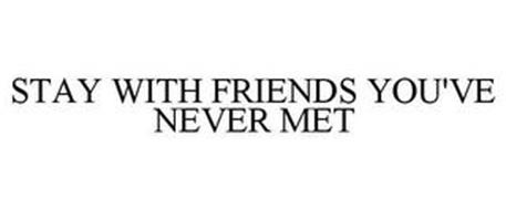 STAY WITH FRIENDS YOU'VE NEVER MET