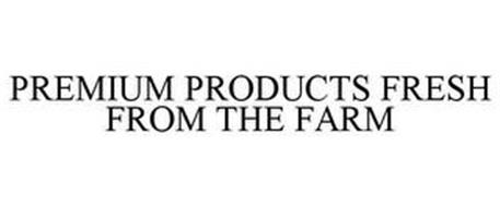 PREMIUM PRODUCTS FRESH FROM THE FARM