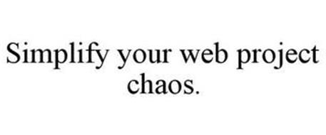 SIMPLIFY YOUR WEB PROJECT CHAOS.