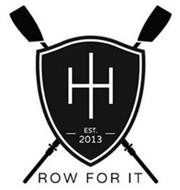H - EST. - 2013 ROW FOR IT